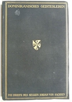 Die Briefe des Seligen Jordan Von Sachsen, 1927r.