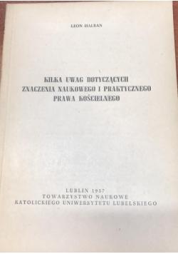 Kilka Uwag Dotyczących Znaczenia Naukowego i Praktycznego Prawa Kościelnego