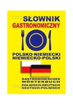 Słownik Gastronomiczny polsko-niem. niem-polski