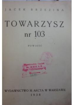 Towarzysz nr 103 , 1938 r.