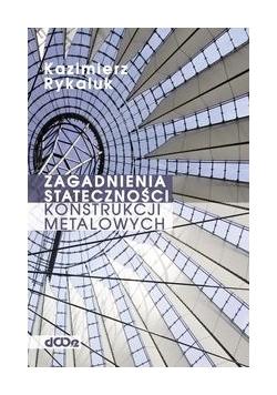 Zagadnienia stateczności konstrukcji metalowych