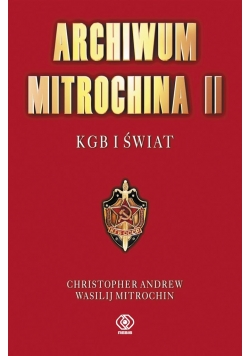 Archiwum Mitrochina T.2 KGB i świat