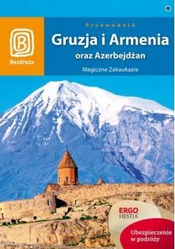 Gruzja, Armenia oraz Azerbejdżan. Magiczne Zakauka
