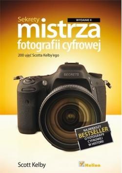 Sekrety mistrza fotografii cyfrowej. 200 ujęć...