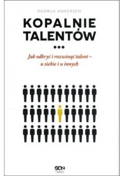 Kopalnie talentów. Jak odkryć i rozwinąć talent..
