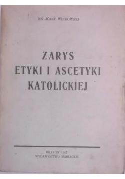 Zarys etyki i ascetyki katolickiej, 1947 r.