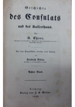 Geschichte des Confulats und des Kaiferthums in Frankreich , 1849r.
