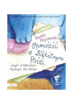 Opowieść o Błękitnym Psie, czyli o rzeczach trudnych dla dzieci