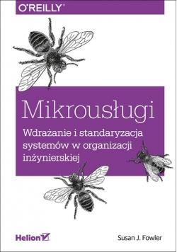 Mikrousługi Wdrażanie i standaryzacja systemów w organizacji inżynierskiej