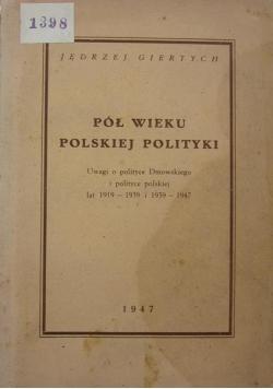 Pół wieku polskiej polityki. 1947 r.