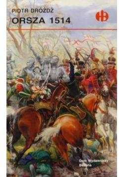 Orsza 1514, Historyczne Bitwy