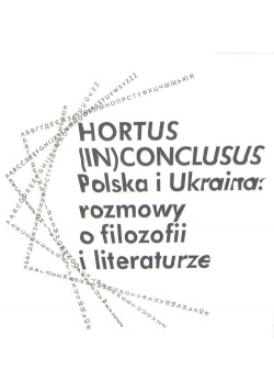 Hortus (In)Conclusus Polska i Ukraina: rozmowy o filozofii i literaturze