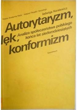 Autorytaryzm, lęk, konformizm