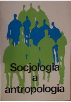 Socjologia a antropologia - stanowiska i kontrowersje