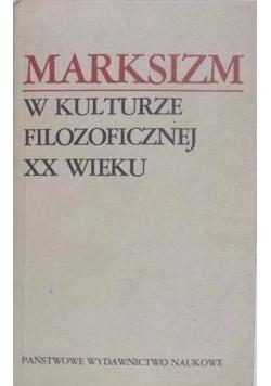 Marksizm w kulturze filozoficznej XX wieku