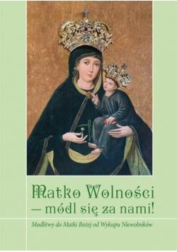 Matko Wolności - módl się za nami!