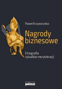Nagrody biznesowe. Etnografia rytuałów..