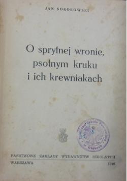 O sprytnej wronie, psotnym kruku i ich krewniakach, 1946 r.