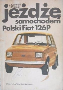 Jeżdżę samochodem Polski Fiat 126 P