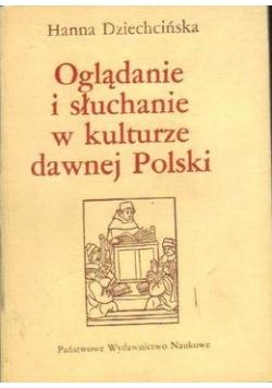 Oglądanie i słuchanie w kulturze dawnej Polski