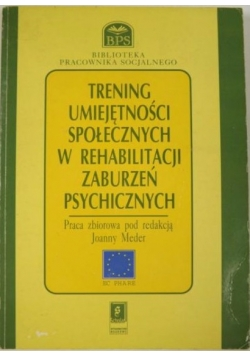Trening umiejętności społecznych w rehabilitacji zaburzeń psychicznych