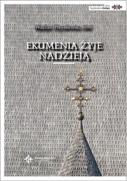 Ekumenia żyje nadzieją. Medytacje ekumeniczne