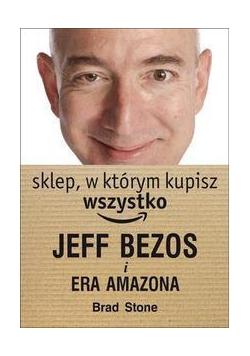 Sklep, w którym kupisz wszystko: J.Bezos i era ...