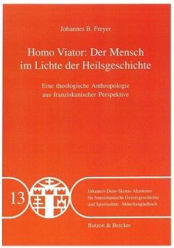 Homo Viator der Mensch im Lichte der Heilsgeschichte