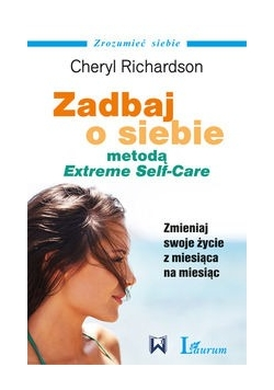 Zadbaj o siebie metodą Extreme Self Care