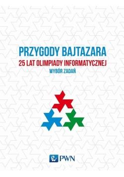 Przygody Bajtazara. 25 lat Olimpiady Informatycznej - wybór zadań