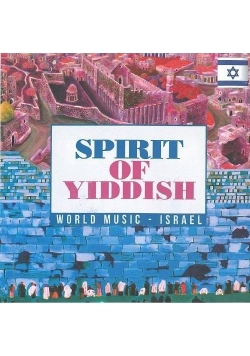 Spirit of Yiddish - World Music - Israel CD