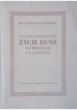 Nadprzyrodzone życie dusz w Chrystusie i w Kościele. 1947 r.