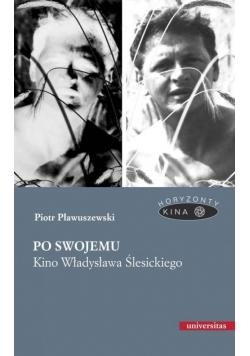 Po swojemu Kino Władysława Ślesickiego