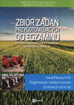 Zbiór zadań przygotowujących do egzaminu potwierdzającego kwalifikacje zawodowe w zawodzie technik rolnik