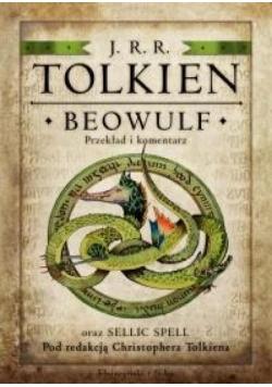 Beowulf. Przekład i komentarz oraz Sellic Spell...