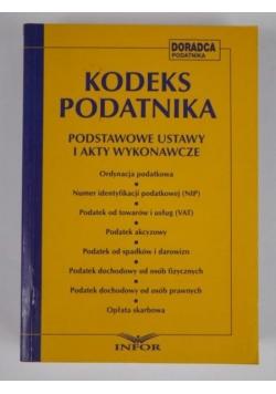Kodeks podatnika. Podstawowe ustawy i akty wykonawcze