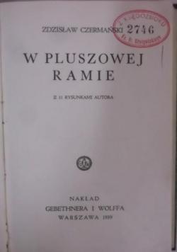 W  pluszowej ramie, 1939 r.