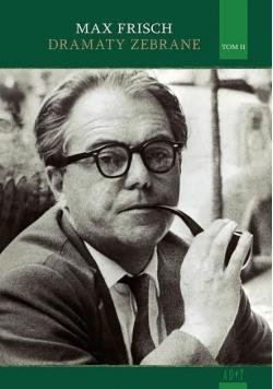 Max Frisch. Dramaty zebrane T.II