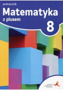 Matematyka z plusem 8 Podręcznik