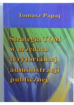 Strategia TQM w urzędach terytorialnej administracji publicznej