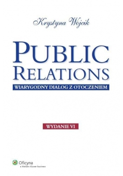 Public relations. Wiarygodny dialog z otoczeniem
