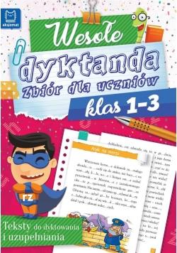 Wesołe dyktanda. Zbiór dla uczniów klas 1-3
