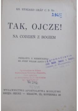 Tak, Ojcze, 1938 r.
