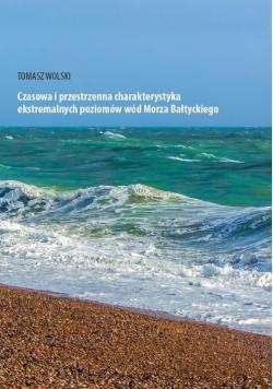 Czasowa i przestrzenna charakterystyka ekstremalnych poziomów wód Morza Bałtyckiego