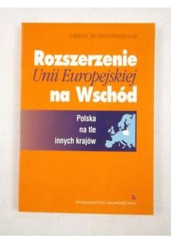 Rozszerzenie Unii Europejskiej na Wschód. Polska na tle innych krajów