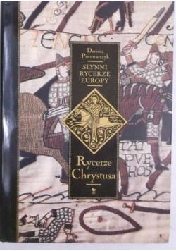 Słynni rycerze Europy. Rycerze Chrystusa