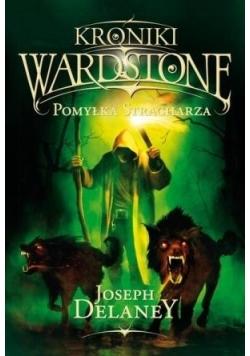 Kroniki Wardstone T.5  Pomyłka Stracharza