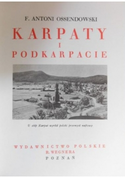Cuda Polski,Karpaty i Podkarpacie, reprint z 1933 r.