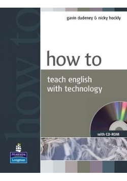 How to Teach English with Technology +CD Longman