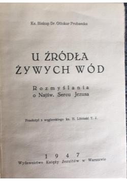 U źródła żywych wód, 1947 r.